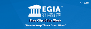 EGIA Free Clip of the Week - How to Keep Those Great Hires