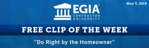EGIA Clip of the Week - Do Right by the Homeowner