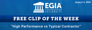 EGIA Clip of the Week - High Performance vs Typical Contractor